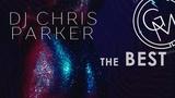 DJ Chris Parker - The Best (АЛЬБОМ 2018)