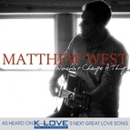 Matthew West альбом Wouldn't Change A Thing
