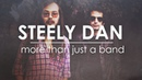 Steely Dan More Than Just a Band
