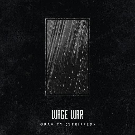 Wage War альбом Gravity (Stripped)