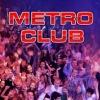 METRO CLUB | МЕТРО Клуб