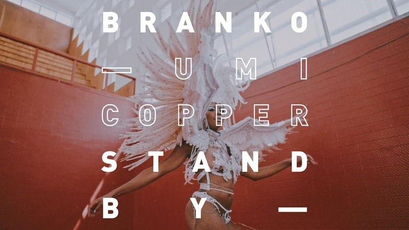 Branko Stand By feat Umi Copper Official Video