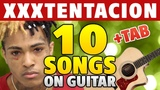 TOP-10 XXXTENTACION Songs on Guitar. Cover, NO CAPO, TAB, Chords, Fingerstyle