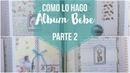 Cómo lo hago: Album Bebe Parte 2