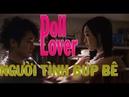 DOLL LOVERS - Phim 18 có nội dung hay - Người tình búp bê