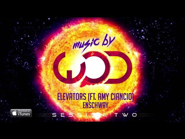 Enschway | Elevators (feat. Amy Ciancio)