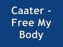 Caater Free My Body