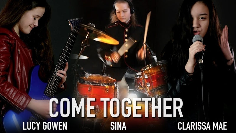 Come Together Beatles Cover: Lucy Gowen, Clarissa Mae, Sina