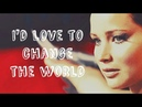 ►The Hunger Games Id love to change the world