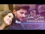 Tere Siva - Darshan Raval  Official Music Video 2016