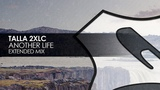 Talla 2XLC - Another Life