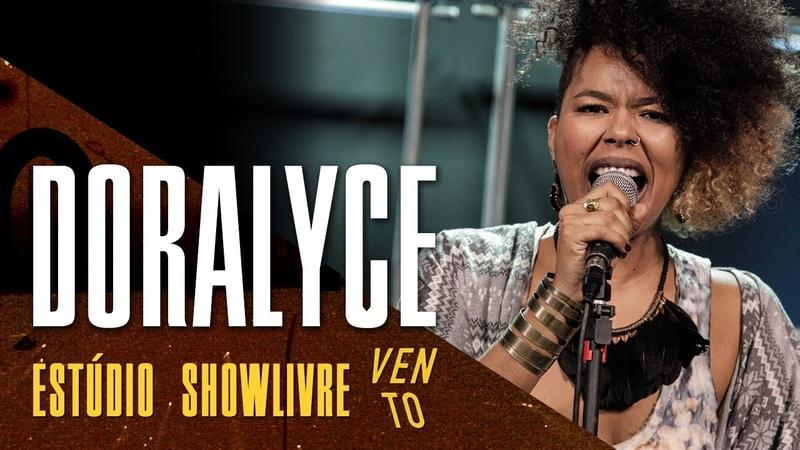 Mulheres - Doralyce no Estúdio Showlivre por Vento Festival 2018
