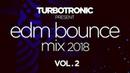Turbotronic present EDM Bounce Mix 2018 Vol 2