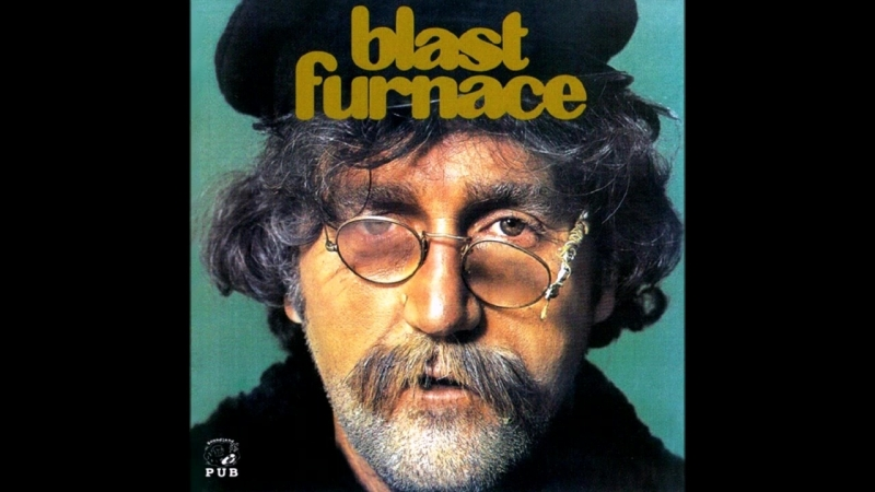 Blast Furnace Blast Furnace 1971 смотреть онлайн без регистрации