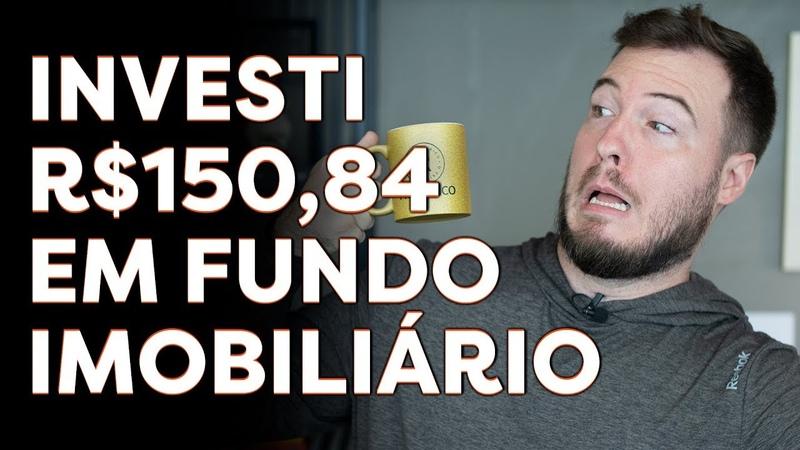 INVESTI R$ 150,84 EM FUNDO IMOBILIARIO (FII) NA BOLSA DE VALORES | Aprenda na PRÁTICA como COMPRAR