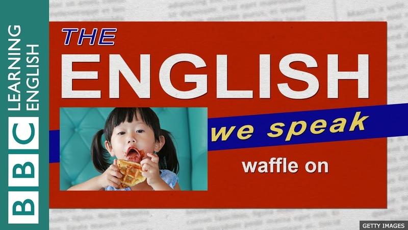 Waffle on: The English We Speak
