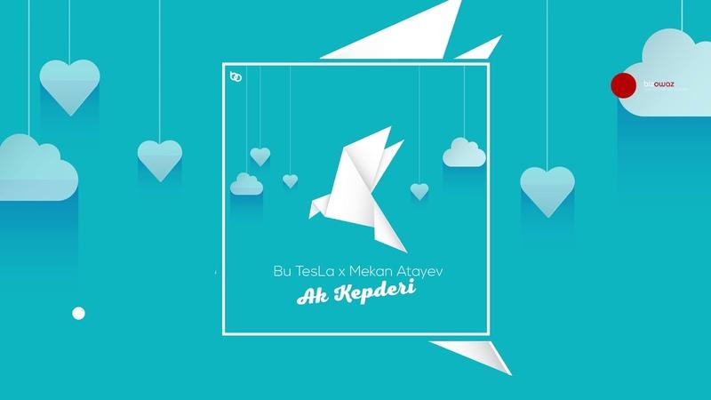 Bu TesLa ft. Mekan Atayev - Ak Kepderi (bizowaz.com)