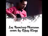 Los Ramiraz - Pharaon (Cover By Gipsy Kings)