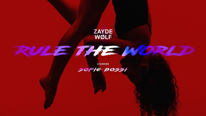 ZAYDE WOLF Starring SOFIE DOSSI - RULE THE WORLD (Official Music Video)
