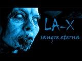 LA-X - Sangre eterna