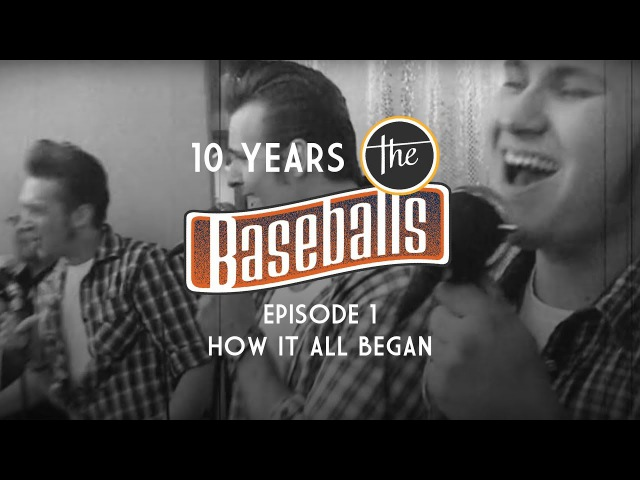 The Baseballs - 10 Years History Episode 1 - How it all began