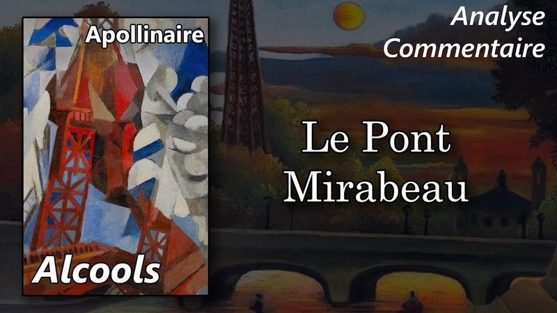 Apollinaire, Alcools - Le Pont Mirabeau (analyse commentaire littéraire