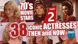70's Movie Stars 38 Iconic Actresses Nowadays Hollywood Moviestars Then And Now