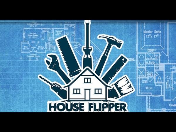 House Flipper Зарабатываем на свой дом