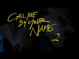 Зови меня своим именем 2 / Call Me by Your Name 2 (трейлер)