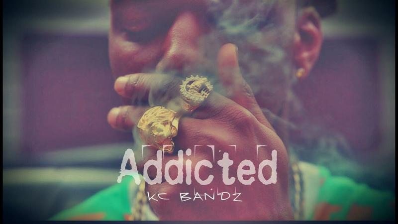 KC BANDZ - ADDICTED (Official Video)