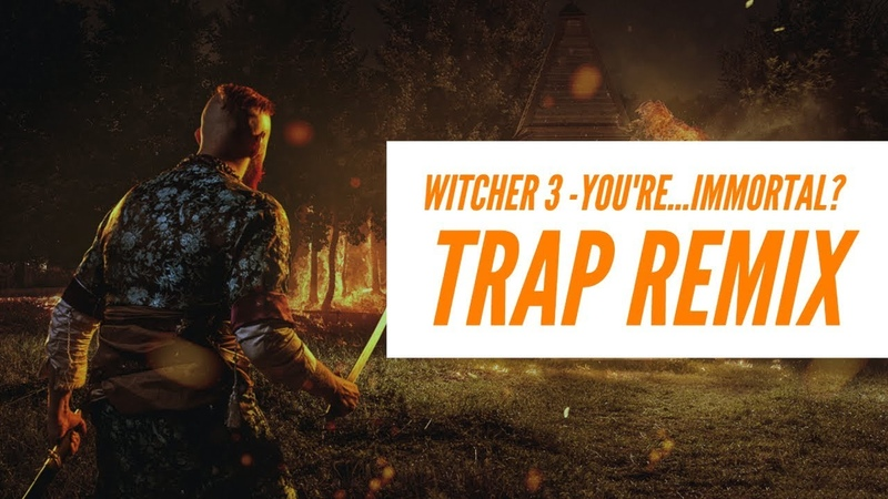Eon - You're... immortal? (The Witcher 3 Trap Remix)