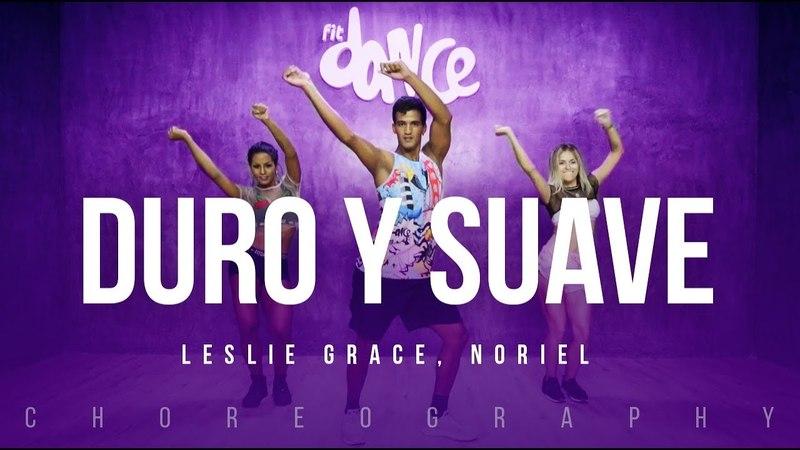 Duro y Suave Leslie Grace Noriel FitDance Life Coreografía Dance Video