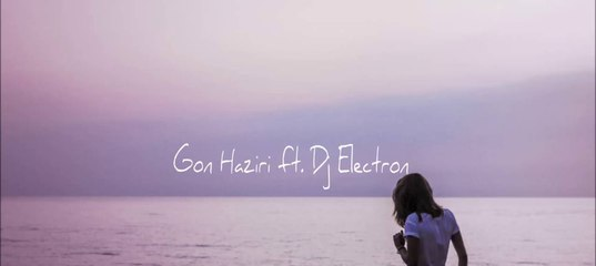 scaciati pesniu luar gjithmone gon haziri ft electron remix
