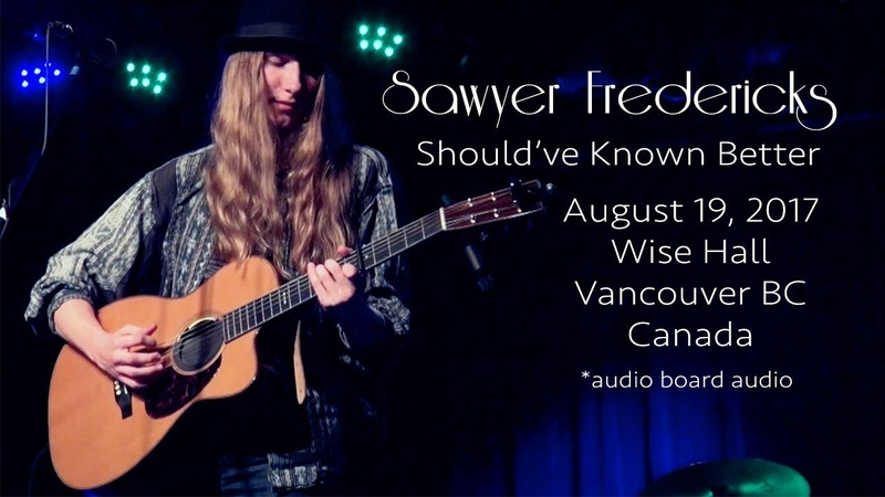Sawyer Fredericks Should've Known Better Vancouver Wise Hall