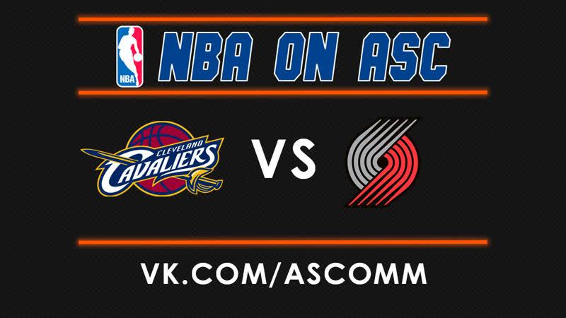 NBA | Cavaliers VS Trail Blazers