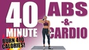 40 Minute Abs and Cardio Workout 🔥Burn 470 Calories!🔥