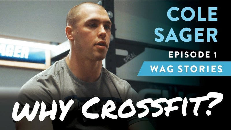 WAG STORIES Cole Sager, Episode 1: Why CrossFit