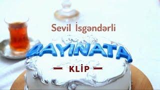 Sevil Isgenderli - Qayinata (Klip 2018) ᴴᴰ