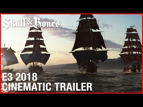 Skull Bones: E3 2018 Cinematic Trailer | Ubisoft [NA]
