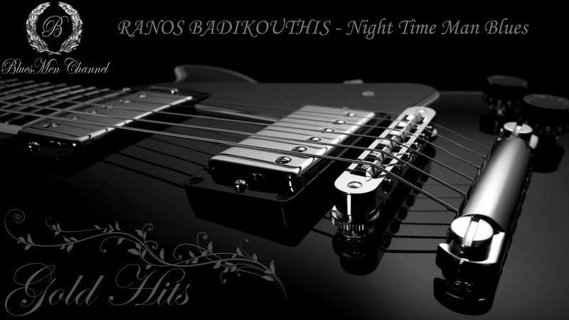 RANOS BADIKOUTHIS - Night Time Man Blues - (BluesMen Channel Music) - BLUES ROCK