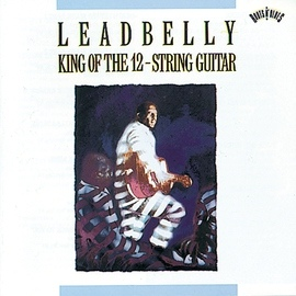 Leadbelly альбом King Of The Twelve-String Guitar