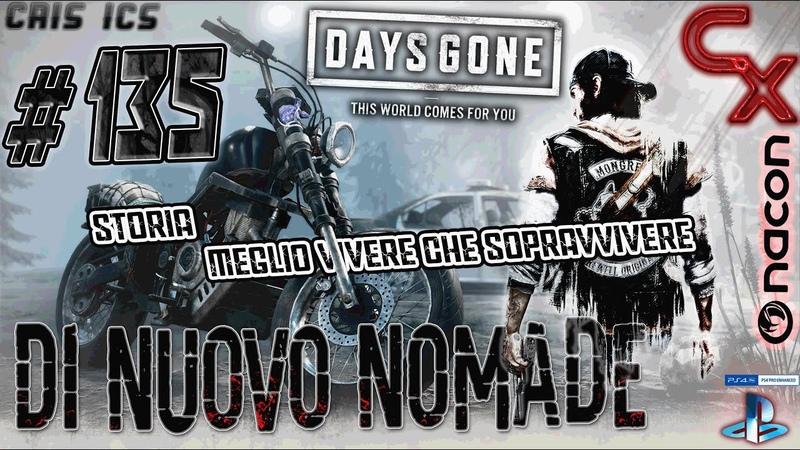 DAYS GONE DI NUOVO NOMADE 135 MEGLIO VIVERE CHE SOPRAVVIVERE Gameplay PS4 Pro