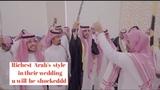 RICHEST SAUDI ARABS TRADITIONAL WEDDING PART 2 MUST WATCH