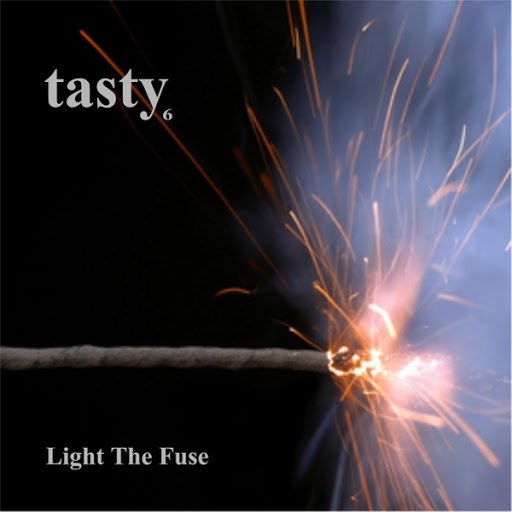 Tasty альбом Light the Fuse