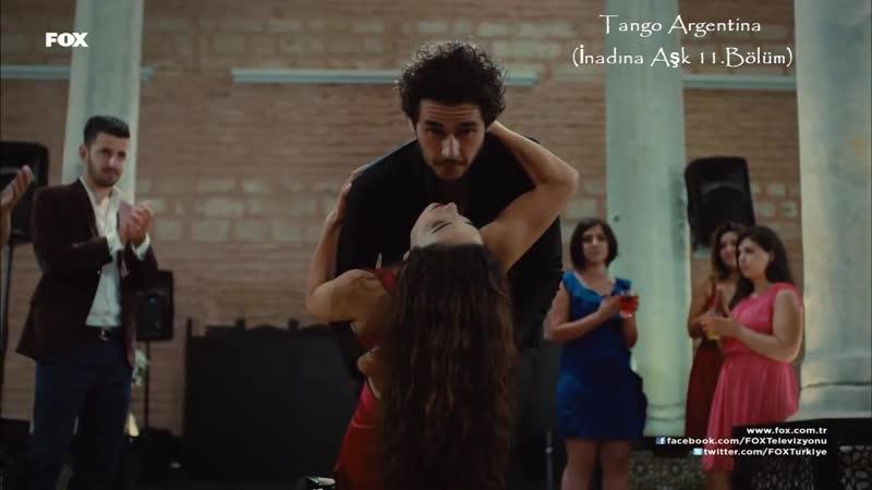 Tango Argentina (İnadına Aşk 11.Bölüm)