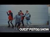 Quest Pistols Show Quest Pistols Show - Любимка