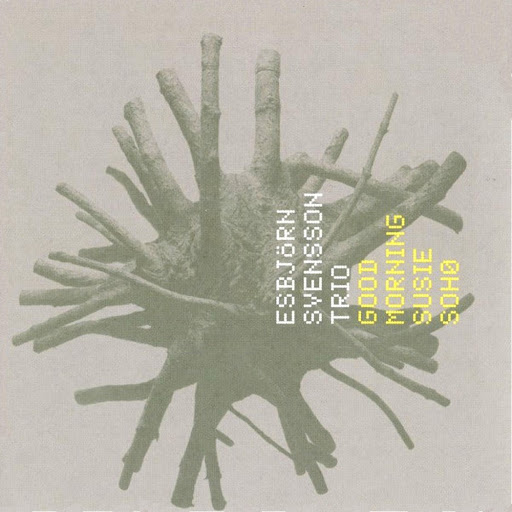 Esbjörn Svensson Trio альбом Good Morning Susie Soho