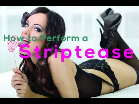 How to Perform a Striptease