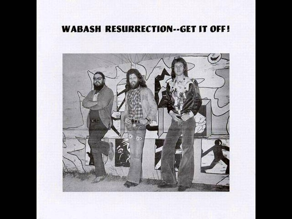 Wabash Resurrection - Get It Off! 1975 (FULL ALBUM) [Southern Rock | Blues Rock]