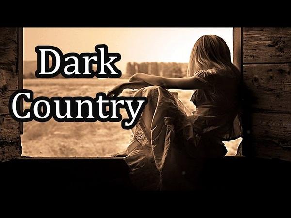 Best of Dark Country | Best of Country Rock | Best of Country Songs | Modern Western Songs